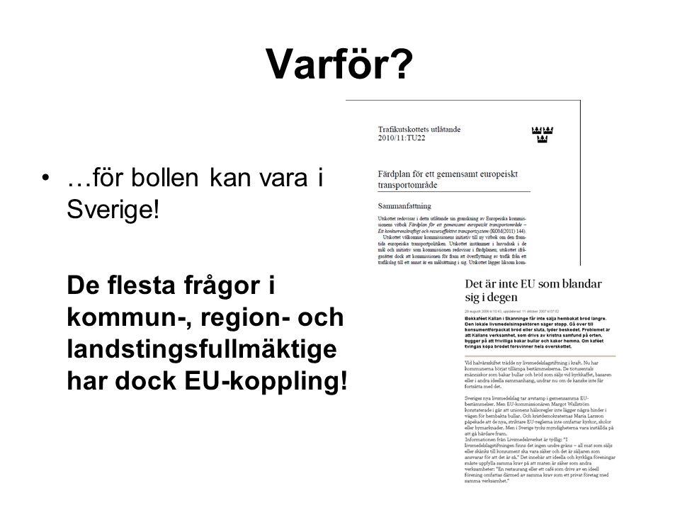 Varför …för bollen kan vara i Sverige!