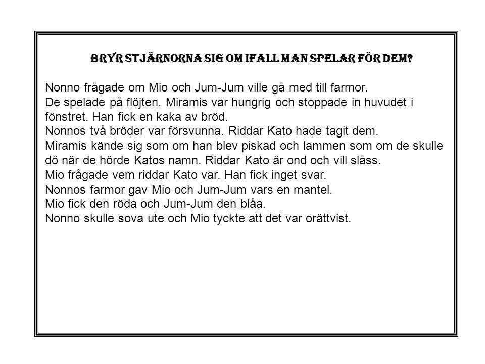 BRYR STJÄRNORNA SIG OM IFALL MAN SPELAR FÖR DEM