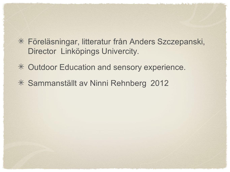 Föreläsningar, litteratur från Anders Szczepanski, Director Linköpings Univercity.