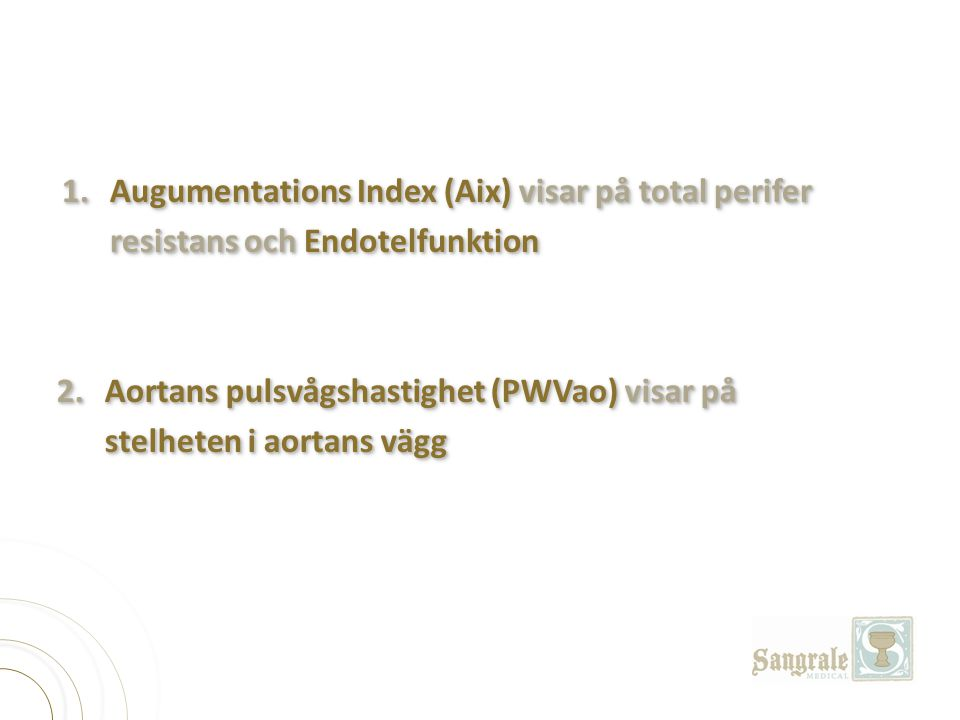 1. Augumentations Index (Aix) visar på total perifer
