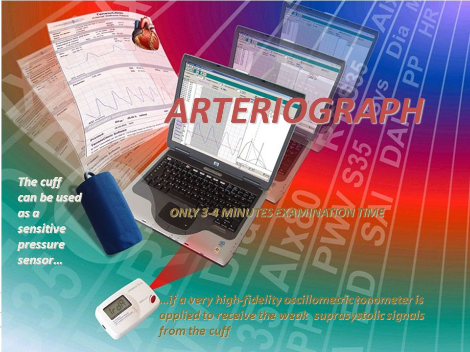 ARTERIOGRAPH The cuff can be used as a sensitive pressure sensor…