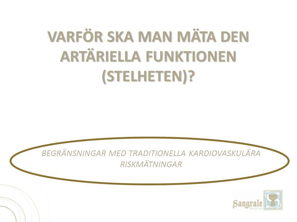 VARFÖR SKA MAN MÄTA DEN ARTÄRIELLA FUNKTIONEN (STELHETEN)