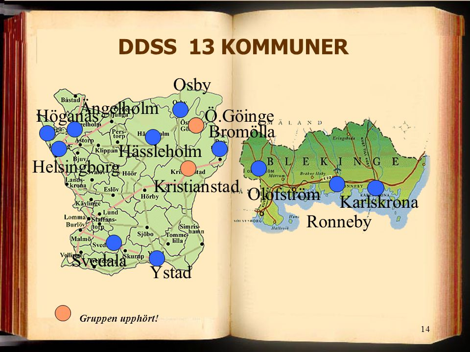 DDSS 13 KOMMUNER Osby Ängelholm Höganäs Ö.Göinge Bromölla Hässleholm