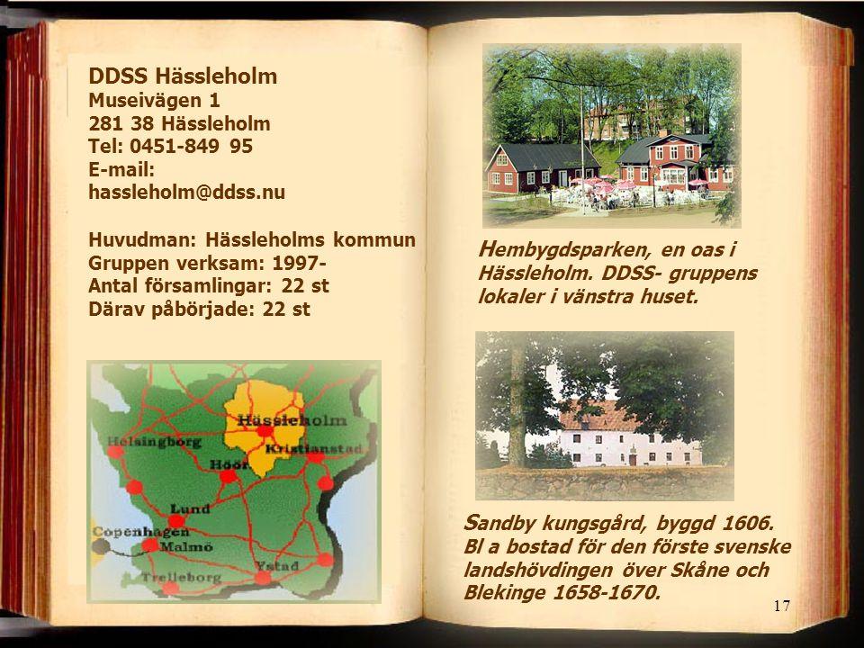 DDSS Hässleholm Museivägen 1 281 38 Hässleholm Tel: 0451-849 95 E-mail: hassleholm@ddss.nu