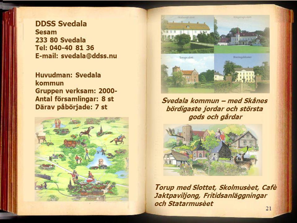 DDSS Svedala Sesam 233 80 Svedala Tel: 040-40 81 36 E-mail: svedala@ddss.nu