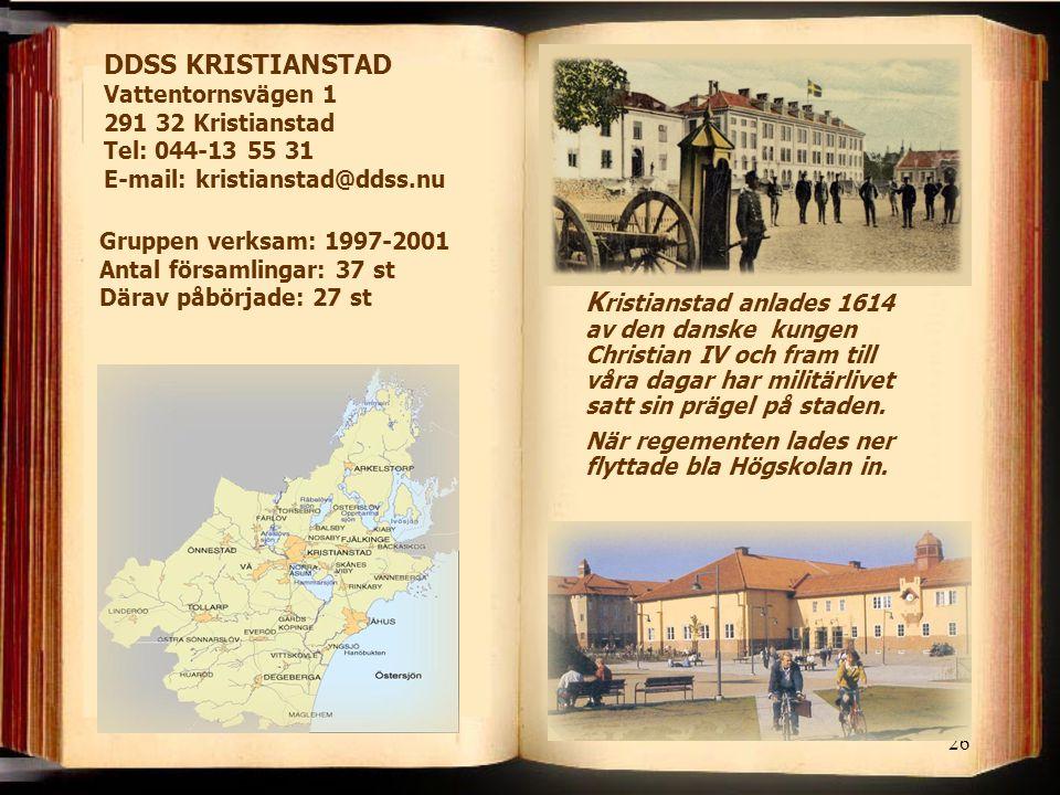 DDSS KRISTIANSTAD Vattentornsvägen 1 291 32 Kristianstad Tel: 044-13 55 31 E-mail: kristianstad@ddss.nu