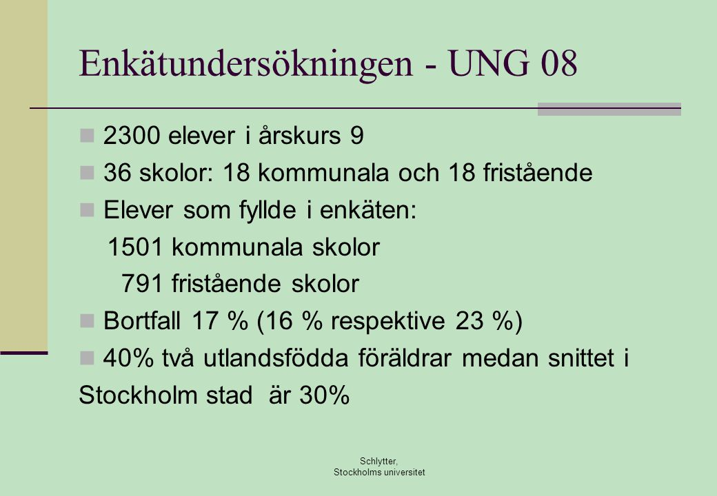 Enkätundersökningen - UNG 08