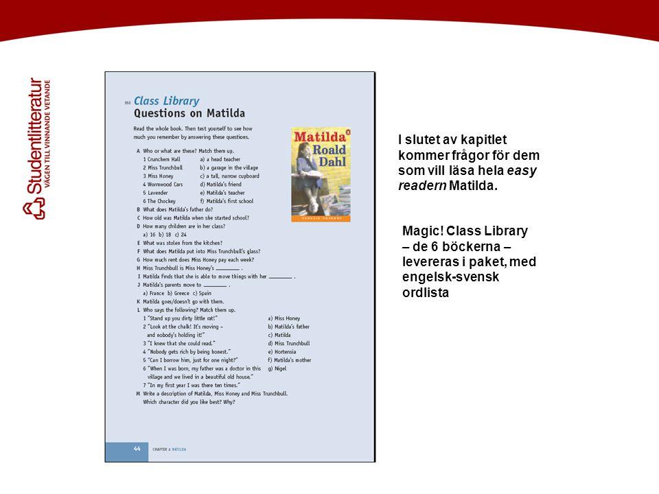 I slutet av kapitlet kommer frågor för dem som vill läsa hela easy readern Matilda.