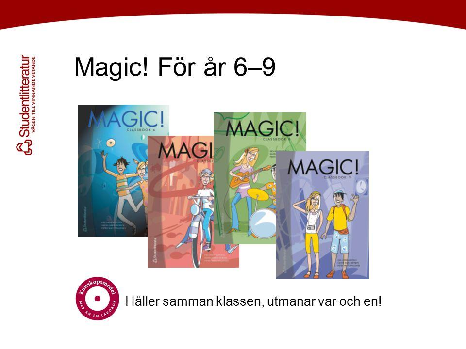 Magic! För år 6–9 Håller samman klassen, utmanar var och en!