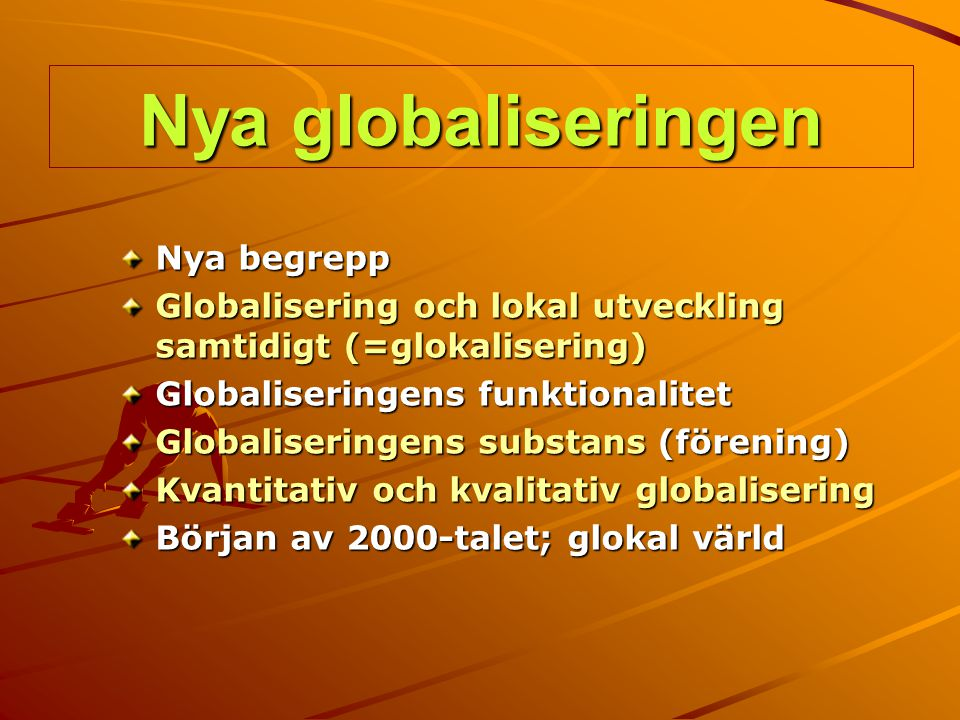 Nya globaliseringen Nya begrepp