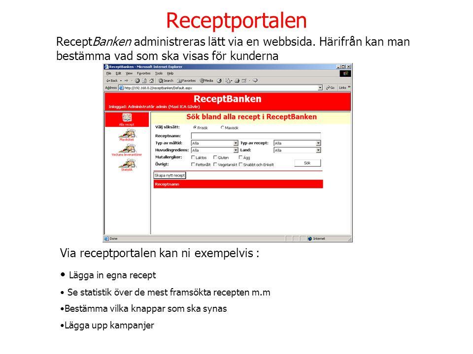 Receptportalen ReceptBanken administreras lätt via en webbsida. Härifrån kan man bestämma vad som ska visas för kunderna.