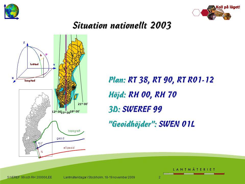 Plan: RT 38, RT 90, RT R01-12 Höjd: RH 00, RH 70 3D: SWEREF 99