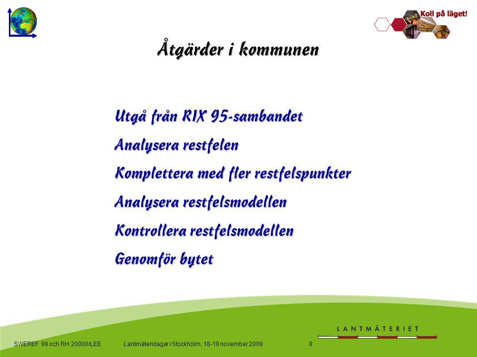 Utgå från RIX 95-sambandet Analysera restfelen