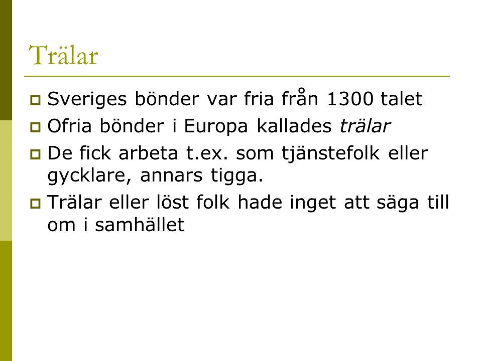 Trälar Sveriges bönder var fria från 1300 talet