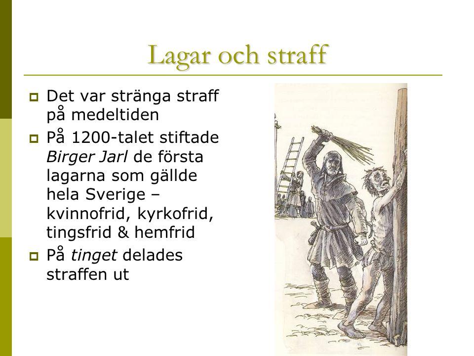 Lagar och straff Det var stränga straff på medeltiden