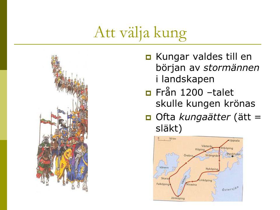 Att välja kung Kungar valdes till en början av stormännen i landskapen