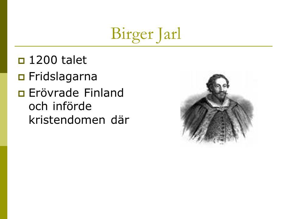 Birger Jarl 1200 talet Fridslagarna