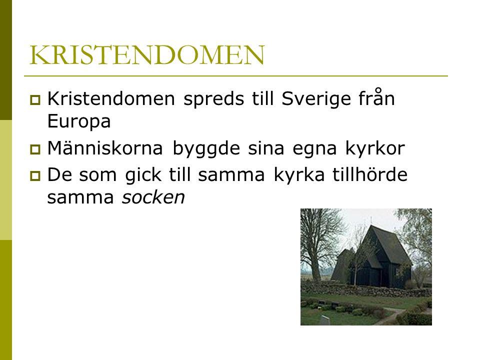KRISTENDOMEN Kristendomen spreds till Sverige från Europa