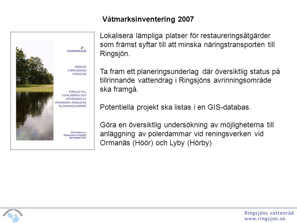 Våtmarksinventering 2007 Lokalisera lämpliga platser för restaureringsåtgärder som främst syftar till att minska näringstransporten till Ringsjön.