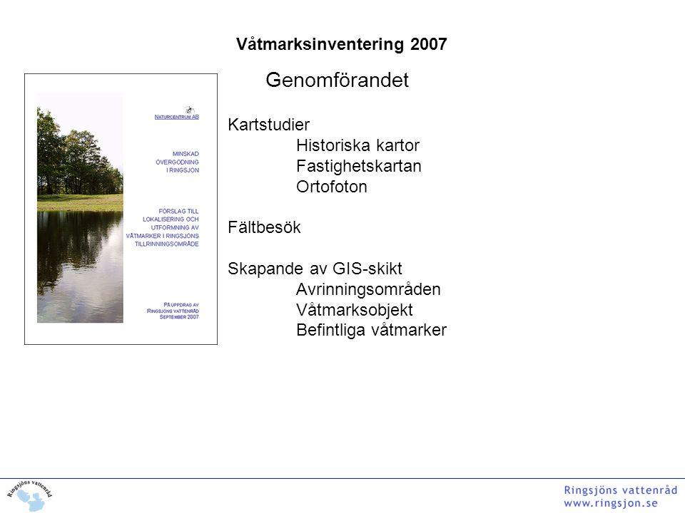 Genomförandet Våtmarksinventering 2007 Kartstudier Historiska kartor