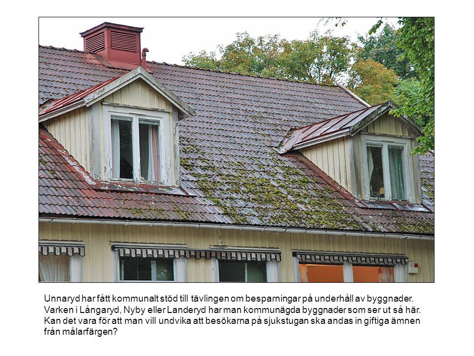 Unnaryd har fått kommunalt stöd till tävlingen om besparningar på underhåll av byggnader.