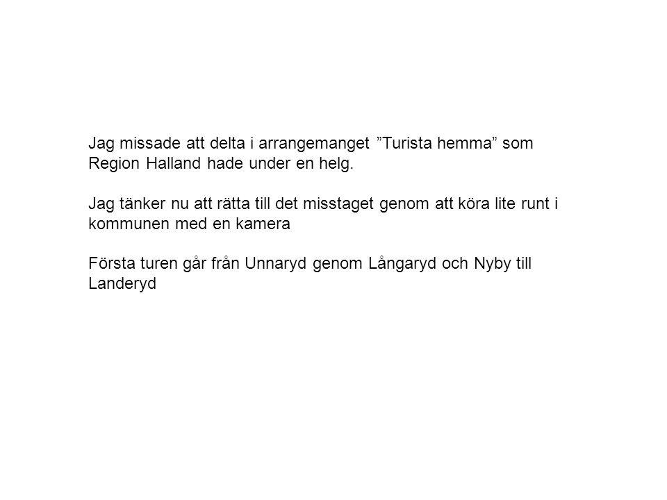 Jag missade att delta i arrangemanget Turista hemma som Region Halland hade under en helg.