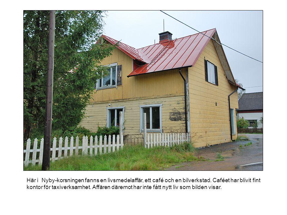 Här i Nyby-korsningen fanns en livsmedelaffär, ett café och en bilverkstad.