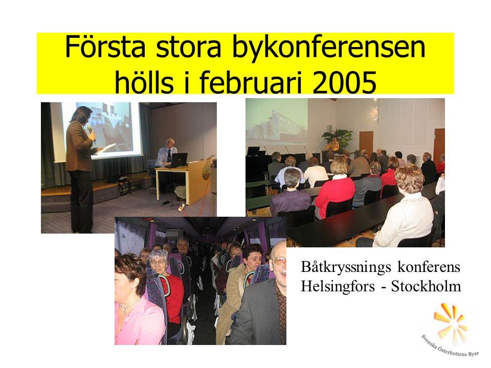 Första stora bykonferensen hölls i februari 2005