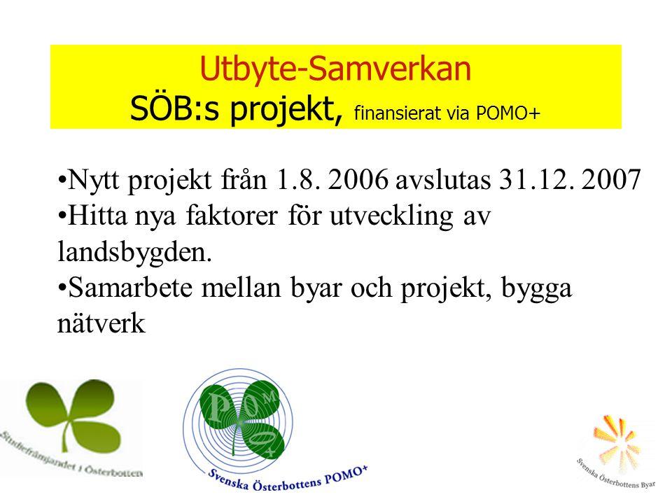 Utbyte-Samverkan SÖB:s projekt, finansierat via POMO+