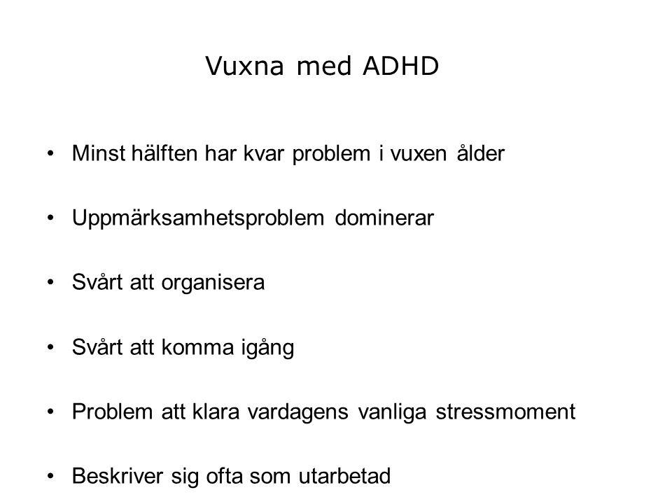 Vuxna med ADHD Minst hälften har kvar problem i vuxen ålder
