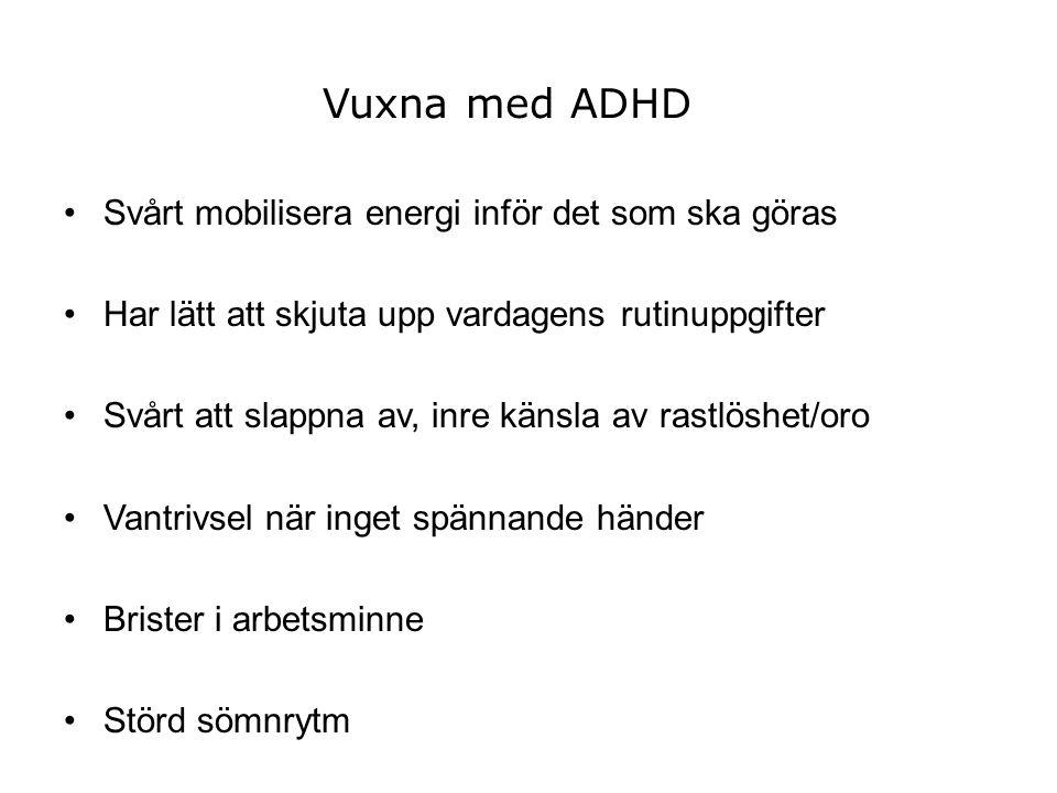 Vuxna med ADHD Svårt mobilisera energi inför det som ska göras