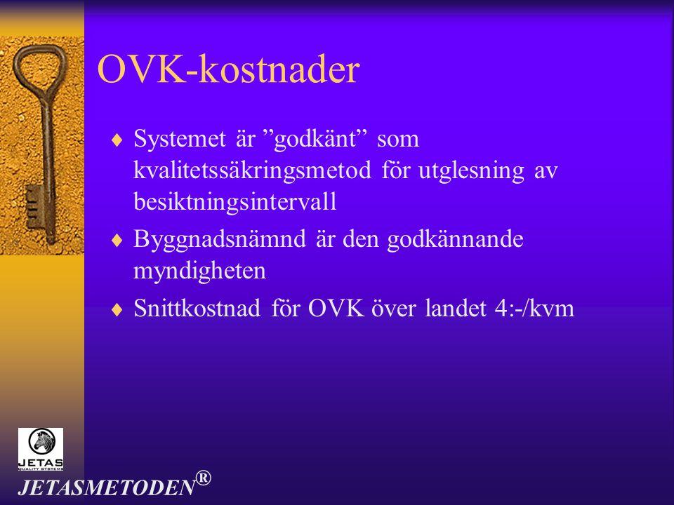 OVK-kostnader Systemet är godkänt som kvalitetssäkringsmetod för utglesning av besiktningsintervall.
