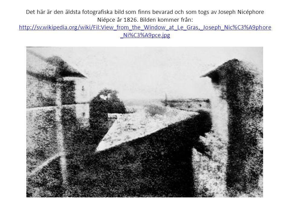 Det här är den äldsta fotografiska bild som finns bevarad och som togs av Joseph Nicéphore Niépce år 1826.