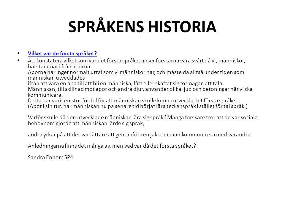 SPRÅKENS HISTORIA Vilket var de första språket