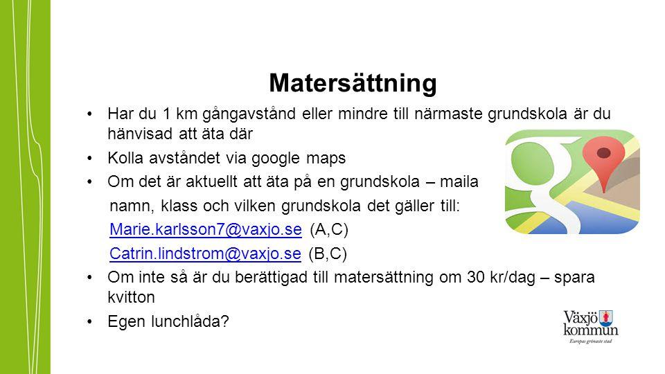 Matersättning Har du 1 km gångavstånd eller mindre till närmaste grundskola är du hänvisad att äta där.