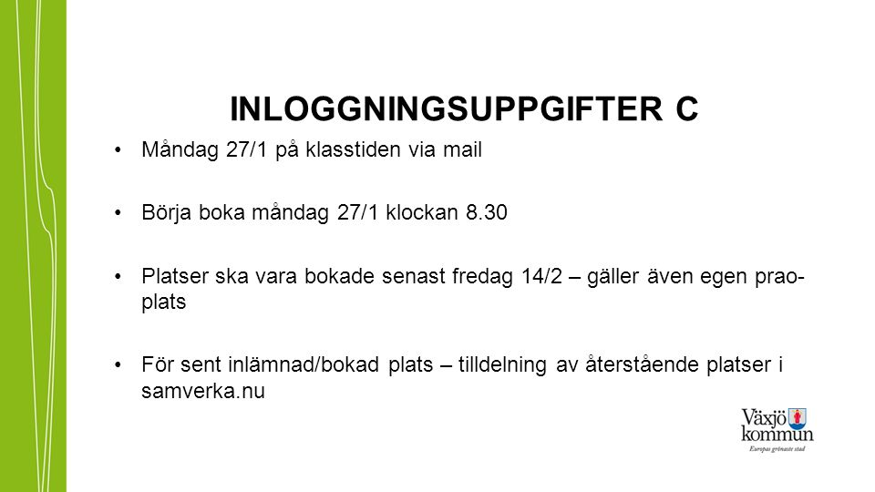 INLOGGNINGSUPPGIFTER C