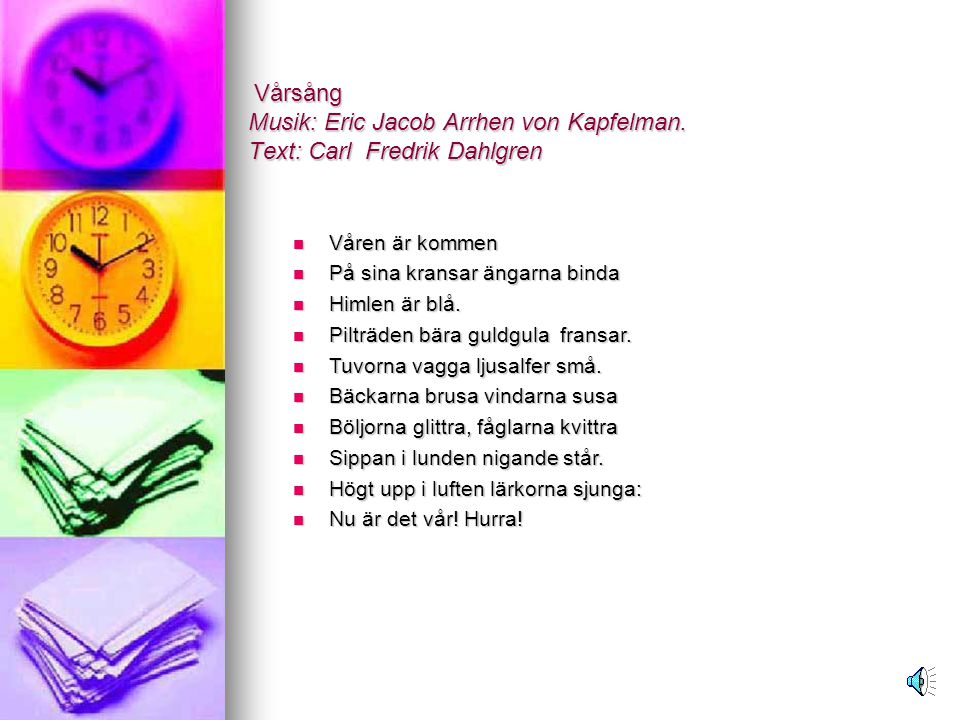 Vårsång Musik: Eric Jacob Arrhen von Kapfelman