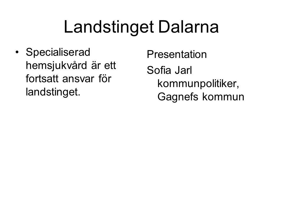 Landstinget Dalarna Specialiserad hemsjukvård är ett fortsatt ansvar för landstinget. Presentation.