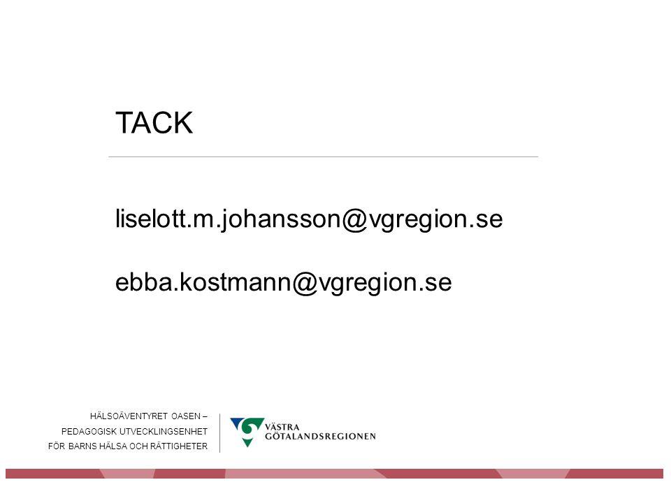 TACK liselott.m.johansson@vgregion.se ebba.kostmann@vgregion.se