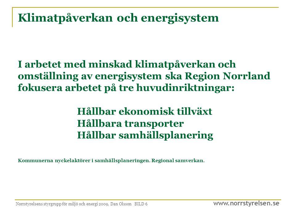Klimatpåverkan och energisystem I arbetet med minskad klimatpåverkan och omställning av energisystem ska Region Norrland fokusera arbetet på tre huvudinriktningar: Hållbar ekonomisk tillväxt Hållbara transporter Hållbar samhällsplanering Kommunerna nyckelaktörer i samhällsplaneringen. Regional samverkan.