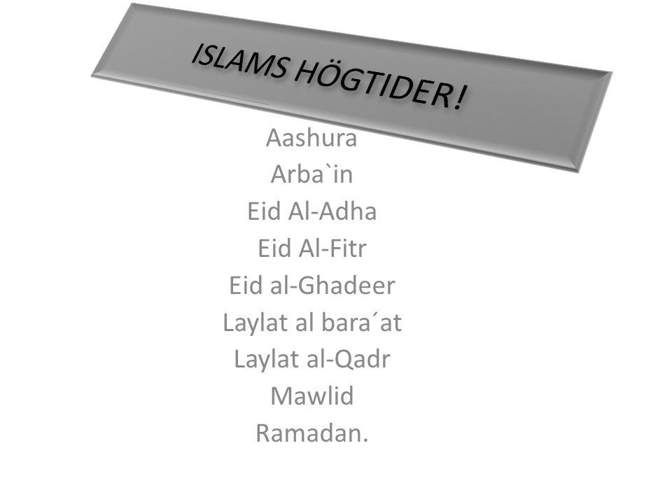 ISLAMS HÖGTIDER! Aashura Arba`in Eid Al-Adha Eid Al-Fitr