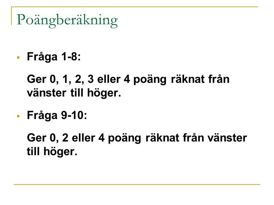 Poängberäkning Fråga 1-8: