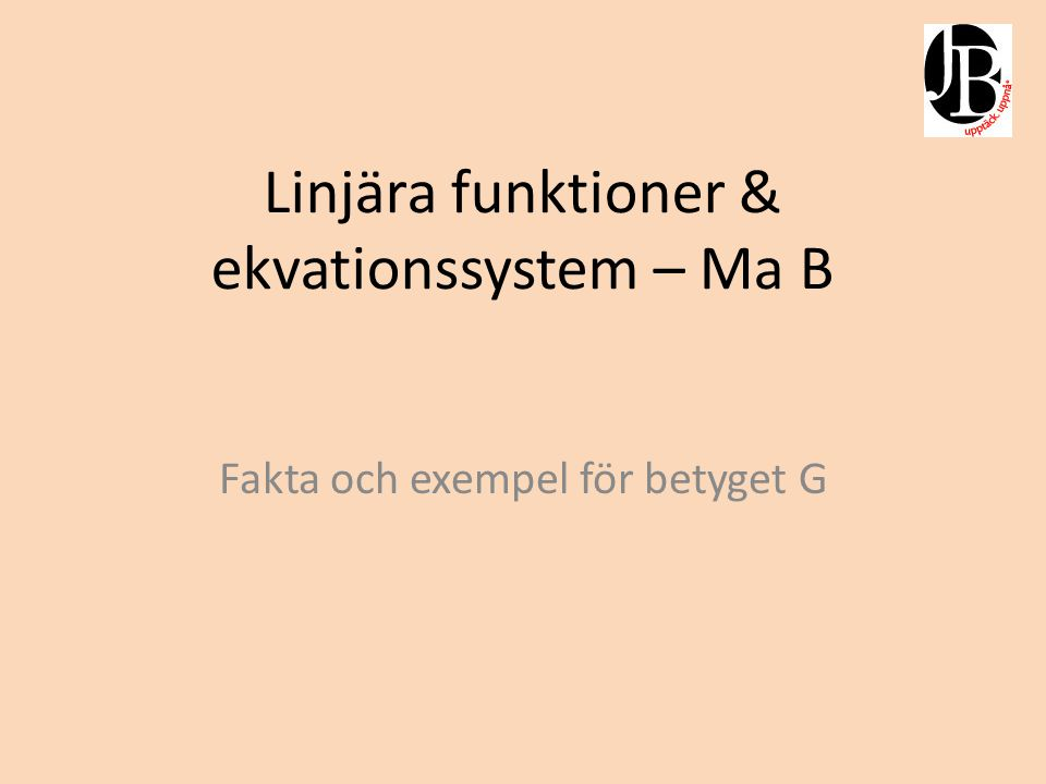 Linjära funktioner & ekvationssystem – Ma B