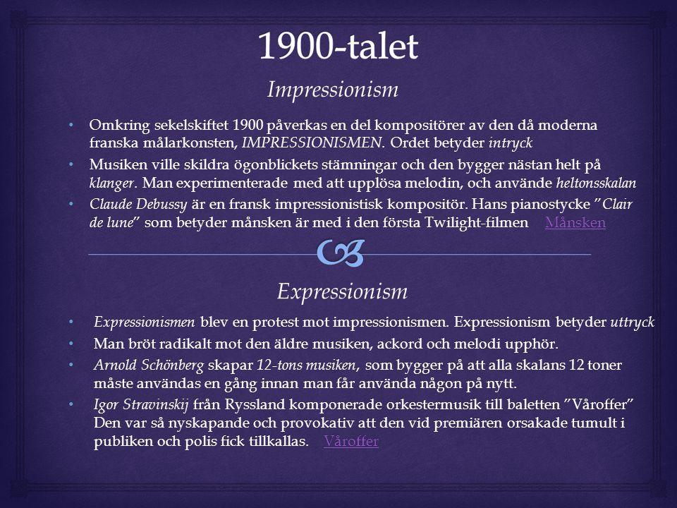 1900-talet Impressionism Expressionism