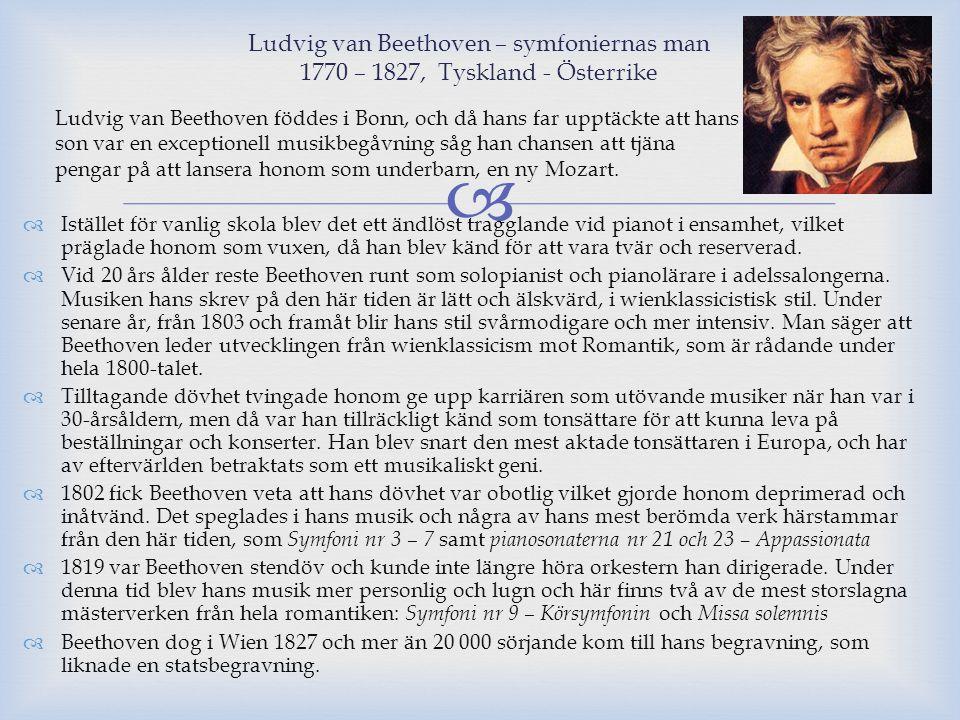 Ludvig van Beethoven – symfoniernas man 1770 – 1827, Tyskland - Österrike