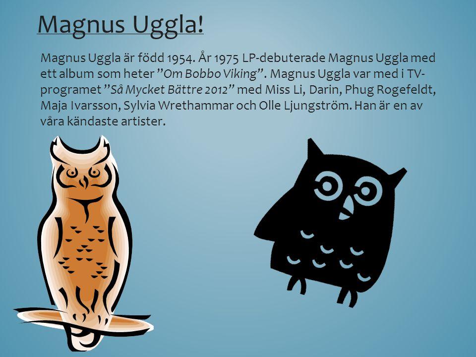 Magnus Uggla!