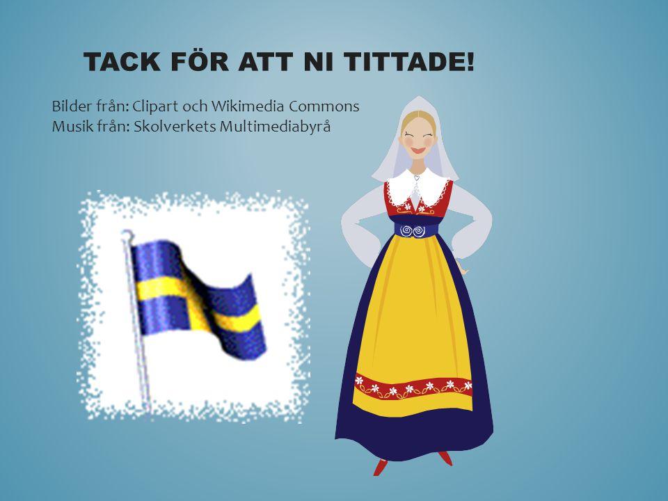 TACK FÖR ATT NI TITTADE! Bilder från: Clipart och Wikimedia Commons