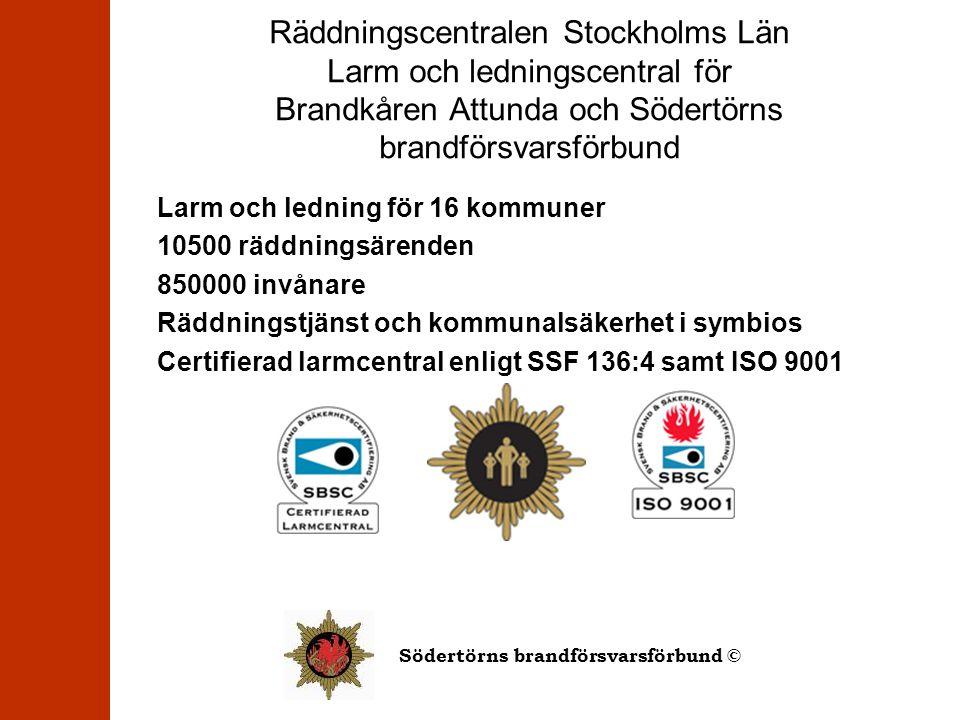 Räddningscentralen Stockholms Län Larm och ledningscentral för Brandkåren Attunda och Södertörns brandförsvarsförbund