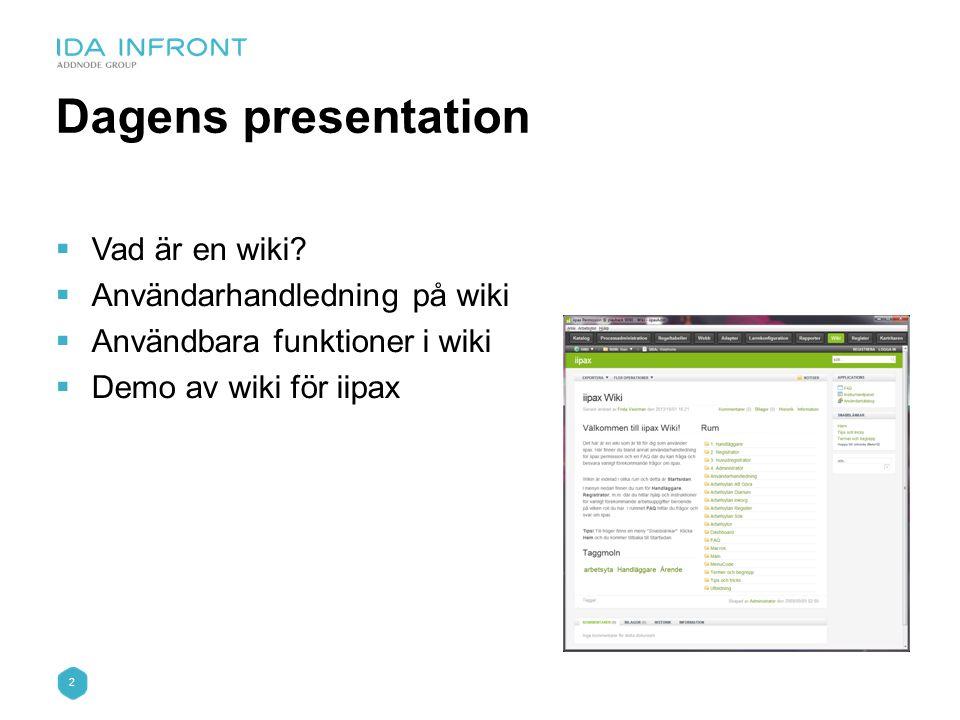 Dagens presentation Vad är en wiki Användarhandledning på wiki
