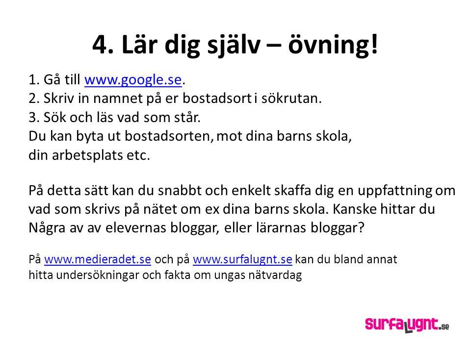 4. Lär dig själv – övning! 1. Gå till www.google.se.